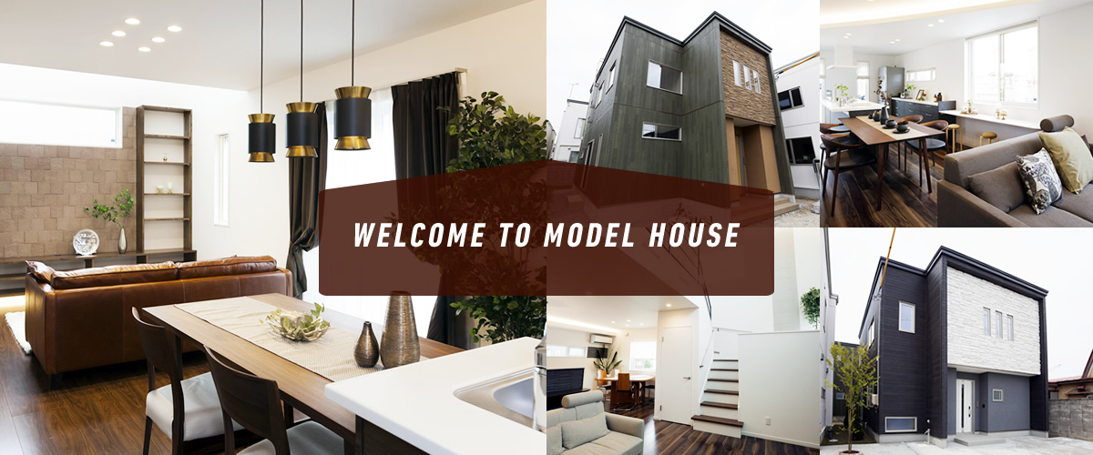 WELCOME TO MODEL HOUSE